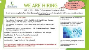 Walk-In On 9th Oct 21 For Formulation development & DQA by Ciron Drugs